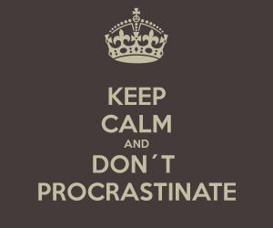 keep-calm-and-don-t-procrastinate-23
